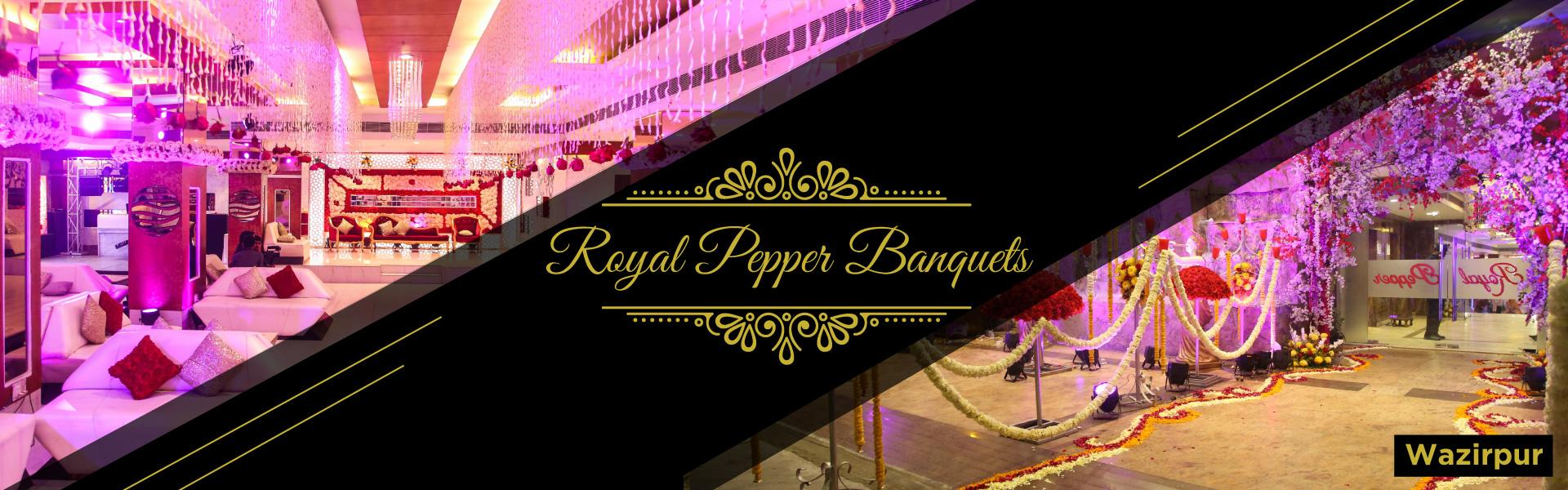 banquets in wazirpur, Banquet Hall in wazirpur, By Royal Pepper Banquets